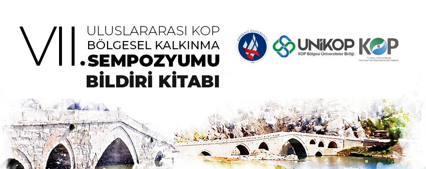 UNİKOP VII. Uluslararası KOP Bölgesel Kalkınma Sempozyumu Bildiri Kitabı